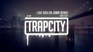 Repeat youtube video Chief Keef - Love Sosa (RL Grime Remix)