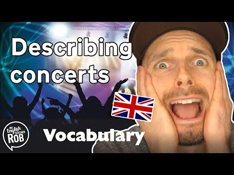 English Vocabulary for Describing concerts and  music  IELTS First CAE