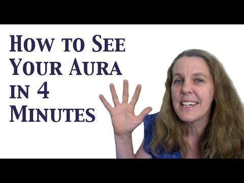 How to See Your Aura: Learn to See the Human Aura in 4 Minutes