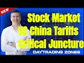 Stock Market critical junction with the china us tariffs