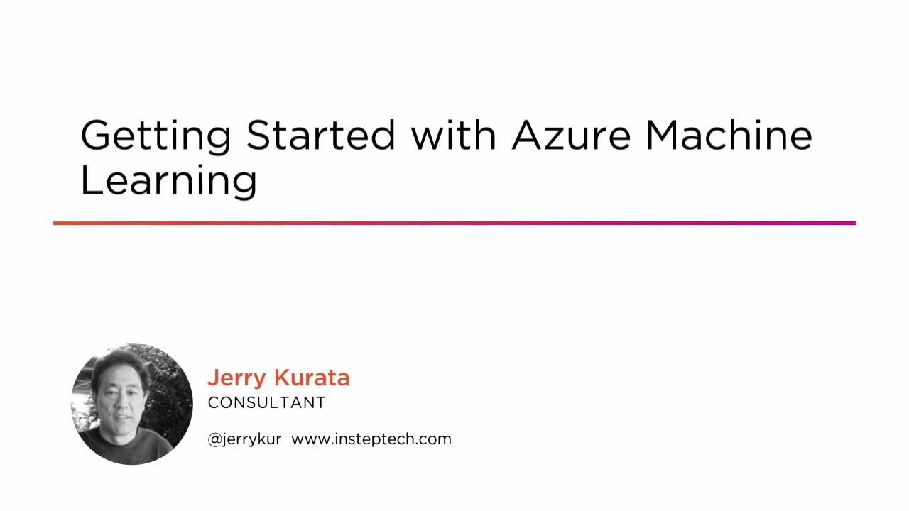 Getting Started with Azure Machine Learning | Pluralsight