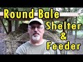Round Bale Shelter and Feeder