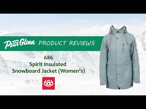 2018 686 Spirit Insulated Snowboard Jacket Review By Peter Glenn