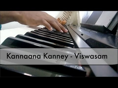 Piano Cover - Kannaana Kanney   Viswasam   Ajith Kumar, Nayanthara   D.Imman  Siva   Sid Sriram  