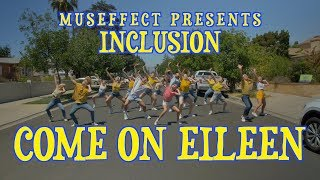 Inclusion - Come On Eileen [Spread the Word Inclusion] [@MusEffect]