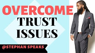 3 Ways To Overcome Trust Issues ❤️