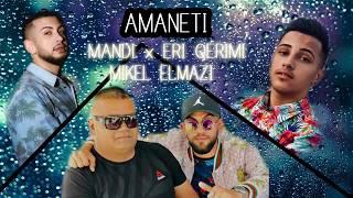 Mandi ft. Eri Qerimi \u0026 Mikel Elmazi - Amaneti (Official Audio)