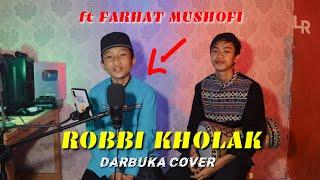 MASYAALLAH!! ROBBI KHOLAK VERSI DARBUKA Ft FARHAT MUSHOFI