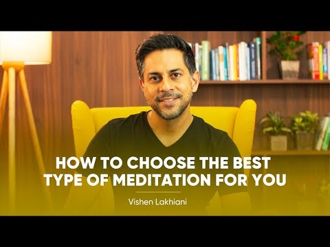 How To Choose The Best Type Of Meditation For You