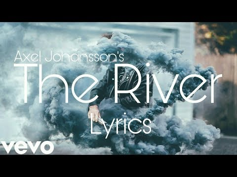 Axel Johansson | Alan Walker - The River (Official Lyrics / Lyric Video)