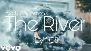 Download Axel Johansson | Alan Walker - The River (Official Lyrics / Lyric Video) Mp3