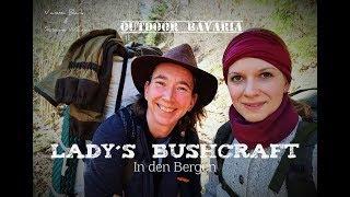 Lady´s Bushcraft in den Bergen - Vanessa Blank & Susanne Williams auf Tour - Teil 1