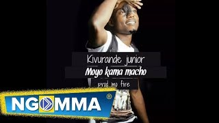 Junior kivurande - Moyo Kama Macho (official Audio)