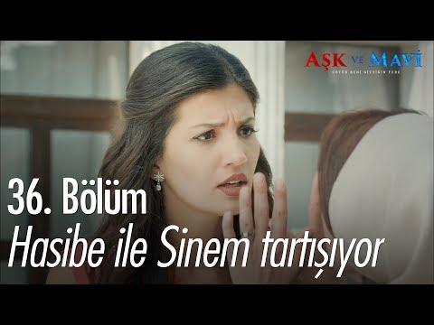 Hasibe ile Sinem tartışıyor - Aşk ve Mavi 36. Bölüm