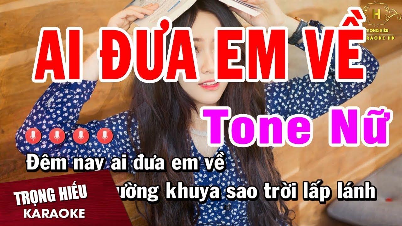 Karaoke Ai Đưa Em Về Tone Nữ Nhạc Sống   Trọng Hiếu