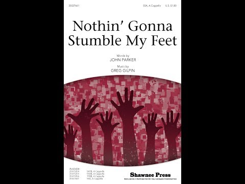 Nothin' Gonna Stumble My Feet (SSA) - by Greg Gilpin