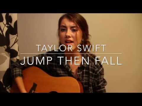 Jump Then Fall//Taylor Swift Cover (Lily Doerschuk)