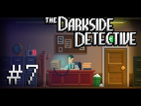 The Darkside Detective Part 7 - Police Farce