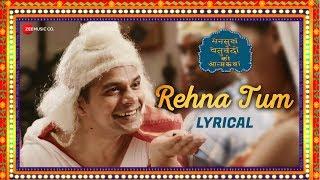 Rehna Tum Lyrical | Mansukh Chaturvedi Ki Atmakatha | Sandeep Singh, Sikander Khan & Monika