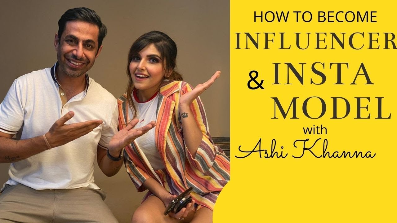How to Become Instagram Model & Social Media Influencer in India | Tips with Ashi Khanna