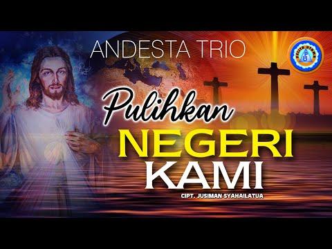Andesta Trio - PULIHKAN NEGERI KAMI