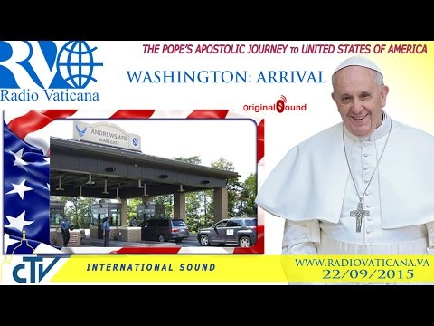Pope Francis in the USA - Arrival at Washington