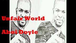 aboi doyle unfair world audio 1