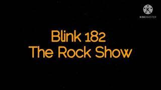Blink 182 - The rock show lyrics