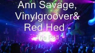 Anne Savage, Vinylgroover - The pod