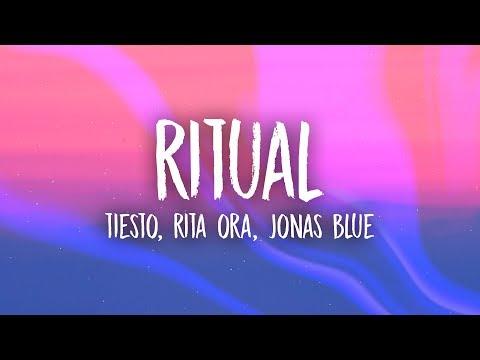 Rita Ora, Tiësto, Jonas Blue - Ritual (Lyrics)