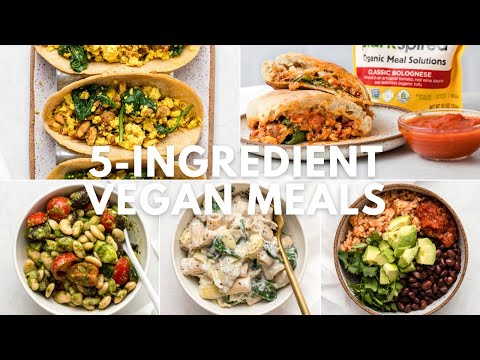Easy 5-Ingredient Vegan Meals!