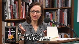 "Megan Abbott, ""Give Me Your Hand"""