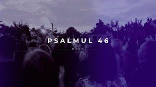 BBSO - Psalmul 46