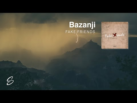 Bazanji - Fake Friends (Prod. Syndrome)