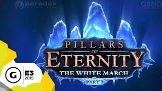 Pillars of Eternity: The White March Part 1 - E3 2015 Trailer