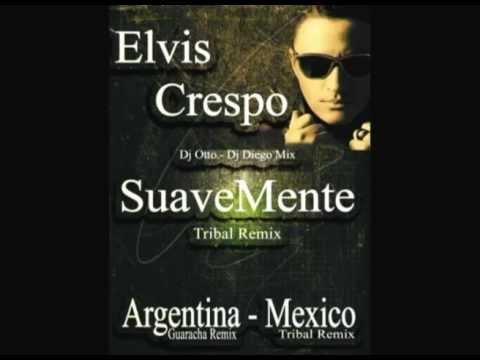SuaveMente [Dj Otto & Dj Diego Mix] Elvis Crespo