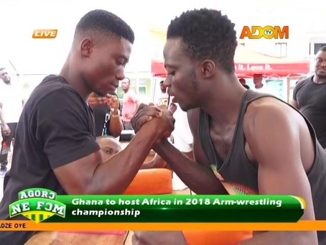 Ghana to host Africa in 2018 arm-wrestling championship - Agoro ne fom (18-7-18)