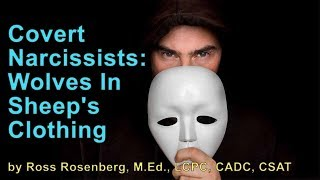 Covert Narcissists: Wolves In Sheep's Clothing. Cloaked Narcissists. Pretend Codependents.