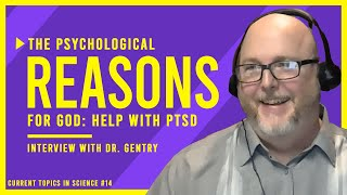 The Psychological Reasons for God: How to Be Healed from PTSD/PTSI | Interview with Dr. TJ Gentry