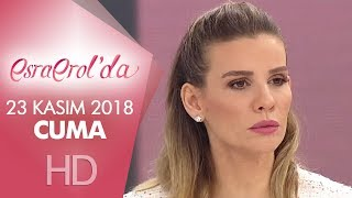 Esra Erol'da 23 Kasım 2018 | Cuma