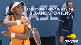 2018 US Open In Review: Sloane Stephens