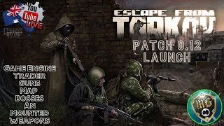 Escape From Tarkov - 0.12 Patch Launch - Live Game Play