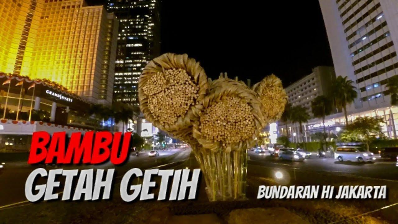 Bambu Getah Getih Bundaran Hi Jakarta Youtube