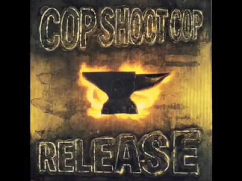 Cop Shoot Cop - It Only Hurts When I Breathe