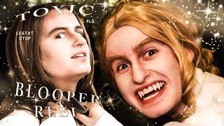 'TOXIC' Blooper Reel! || Vampire Chronicles