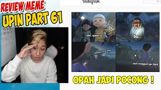 Review Meme Upin ipin part 61 , Opah jadi Pocong !