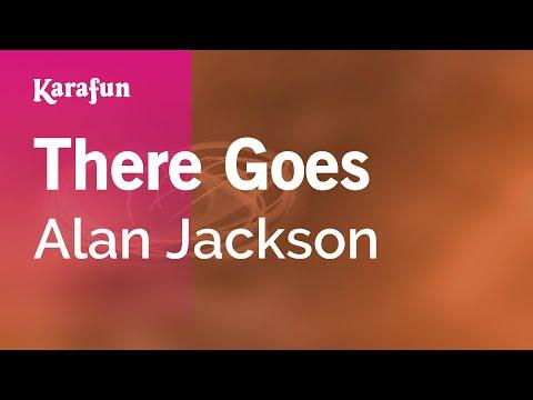 Karaoke There Goes - Alan Jackson *