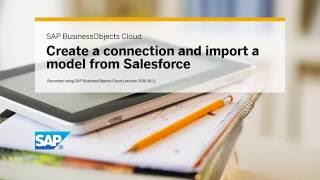 Create a connection and import a model from Salesforce: SAP BusinessObjects Cloud (2016.18.1)