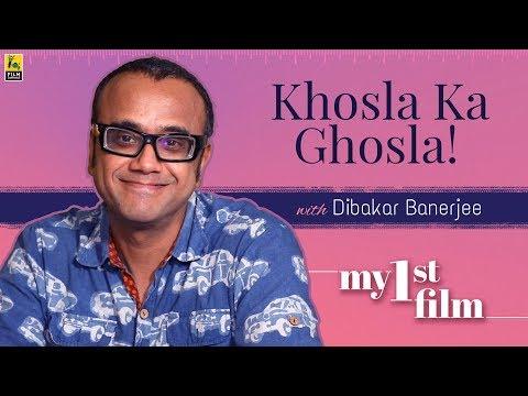 My First Film   Dibakar Banerjee   Khosla Ka Ghosla   Anupama Chopra   Film Companion