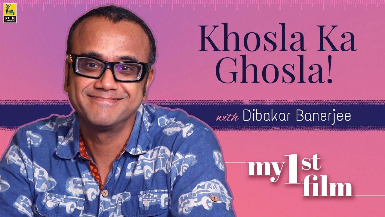 Download My First Film | Dibakar Banerjee | Khosla Ka Ghosla | Anupama Chopra | Film Companion